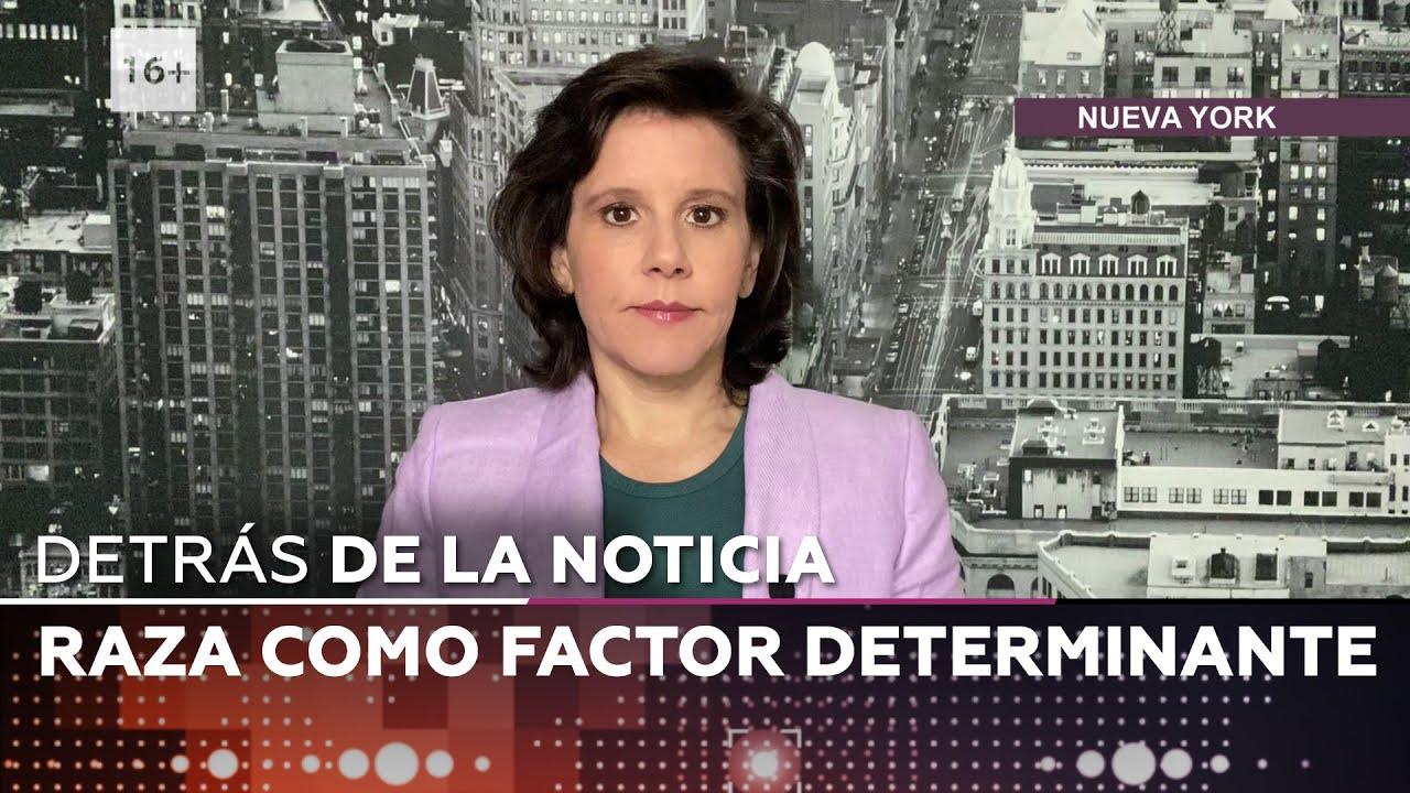 Raza como factor determinante – Detrás de la noticia