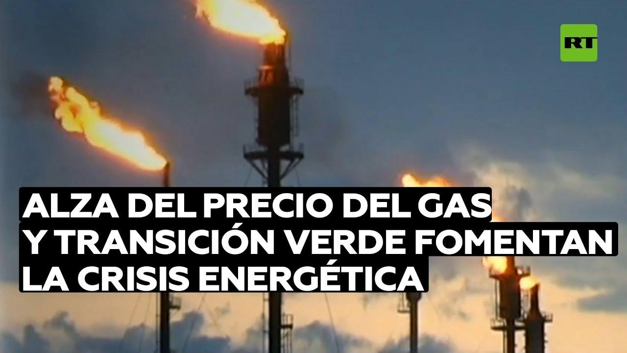 El alza del precio del gas y la transición verde fomentan la crisis energética