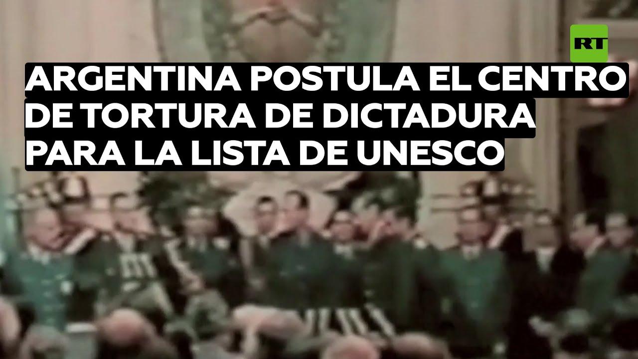 Argentina postula el centro de tortura de dictadura para la lista de UNESCO
