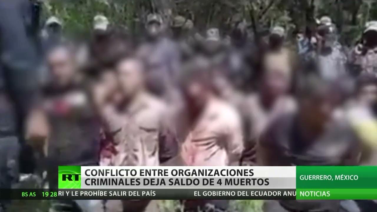 Conflicto entre organizaciones delictivas deja en México un saldo de cuatro muertos