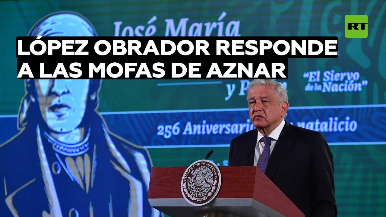 López Obrador responde a las mofas de Aznar por su petición de perdón por los excesos de Conquista