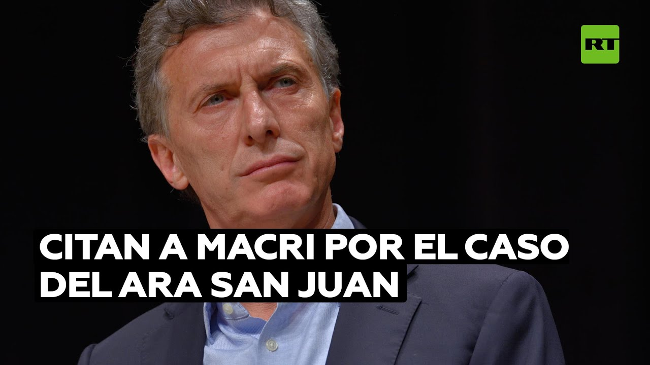 Justicia argentina cita a indagatoria a Macri y le prohíbe salir del país por la causa ARA San Juan