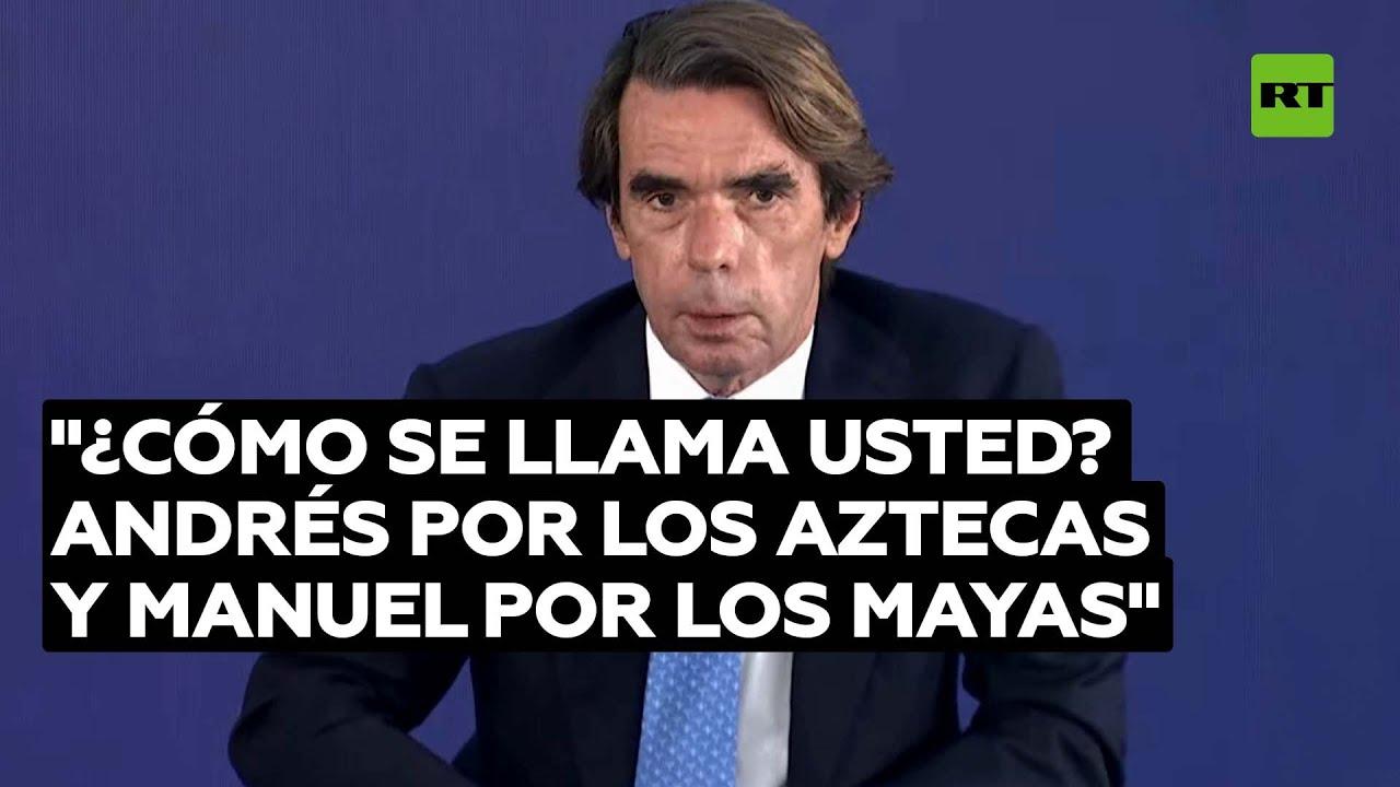 Expresidente español critica que AMLO exija a España disculparse con los indígenas