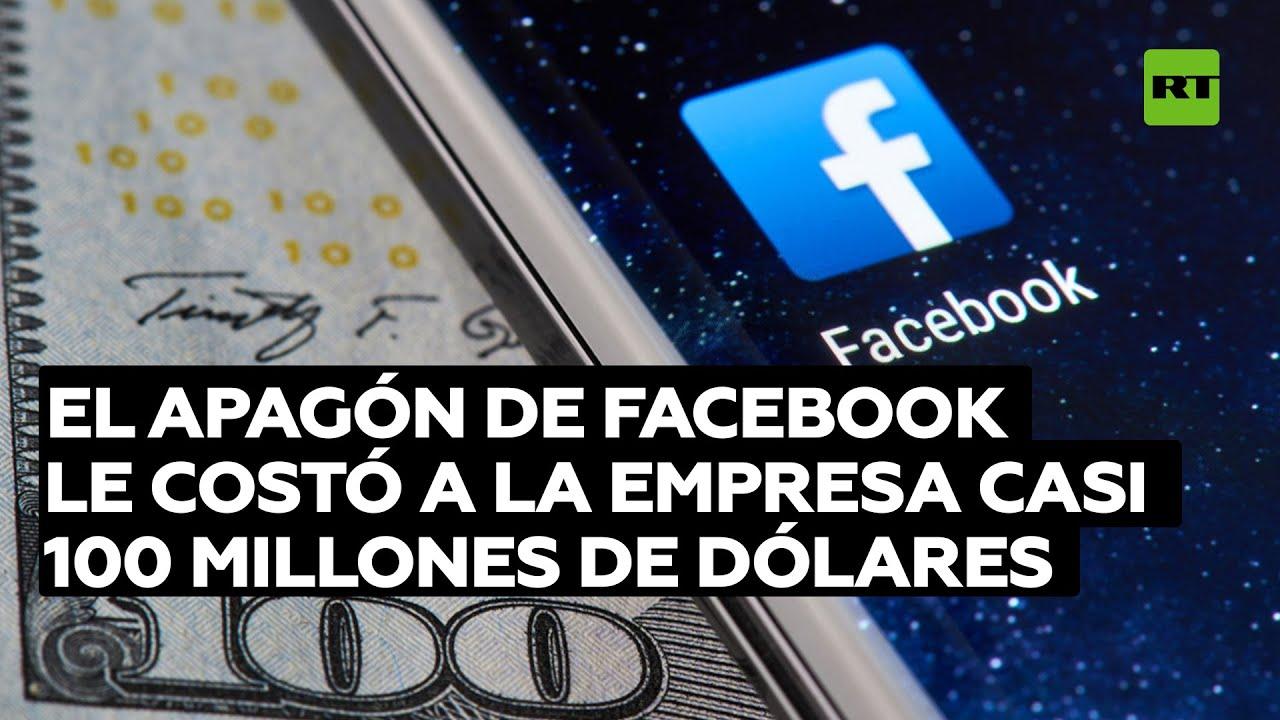 Analistas estiman que el apagón de Facebook le costó a la empresa casi 100 millones de dólares