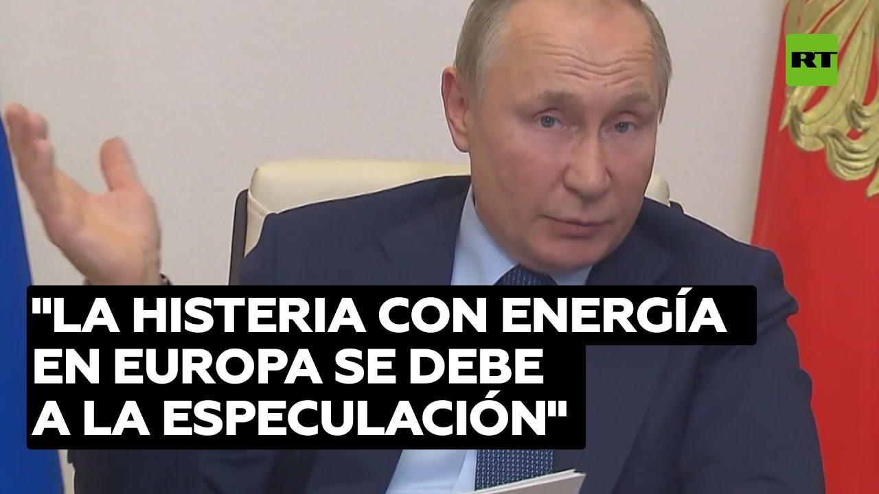 """Putin comenta la """"histeria y confusión"""" en los mercados energéticos de Europa"""