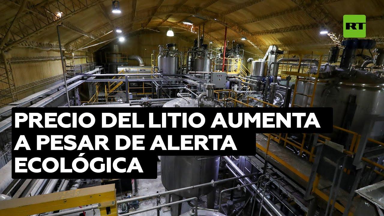 El precio del litio aumenta ante su alta demanda y a pesar de la alerta ecológica