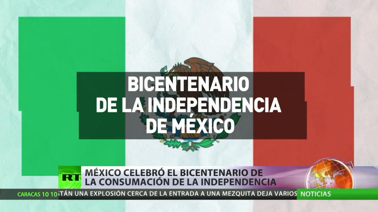 México ha celebrado esta semana el bicentenario de la consumación de la independencia