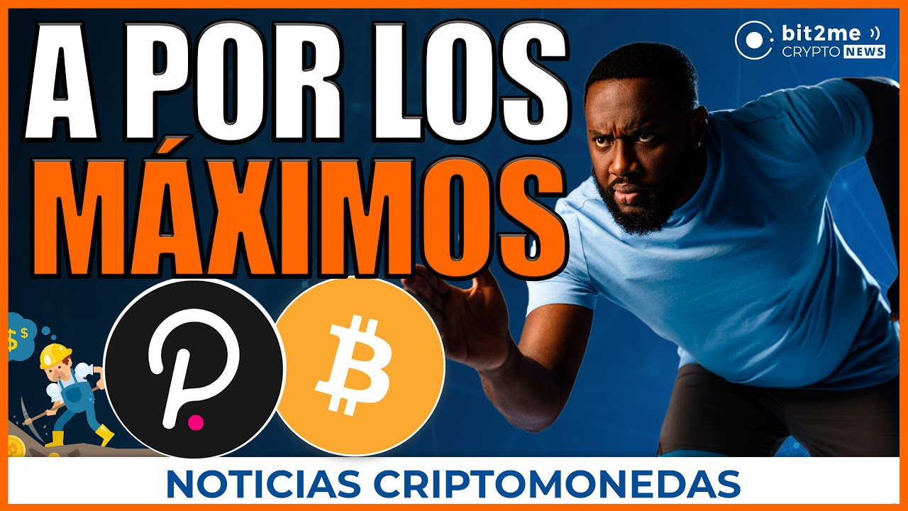 🚨 NOTICIAS CRIPTOMONEDAS HOY 🏃♀️ Mercado a por Máximos 💹  Polkadot parachains ⛏️ EEUU Minería 👈