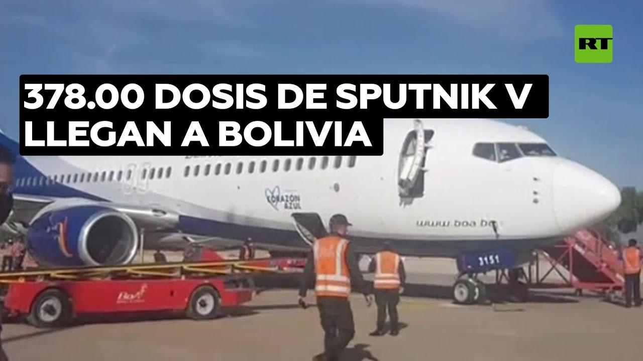Bolivia recibe 378.000 dosis del segundo componente de la Sputnik V
