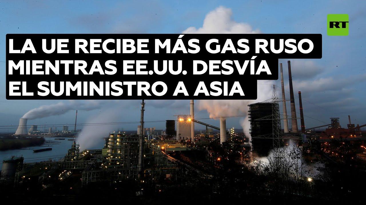 ¿Quién es quién? La UE recibe más gas ruso mientras EE.UU. desvía el suministro a Asia