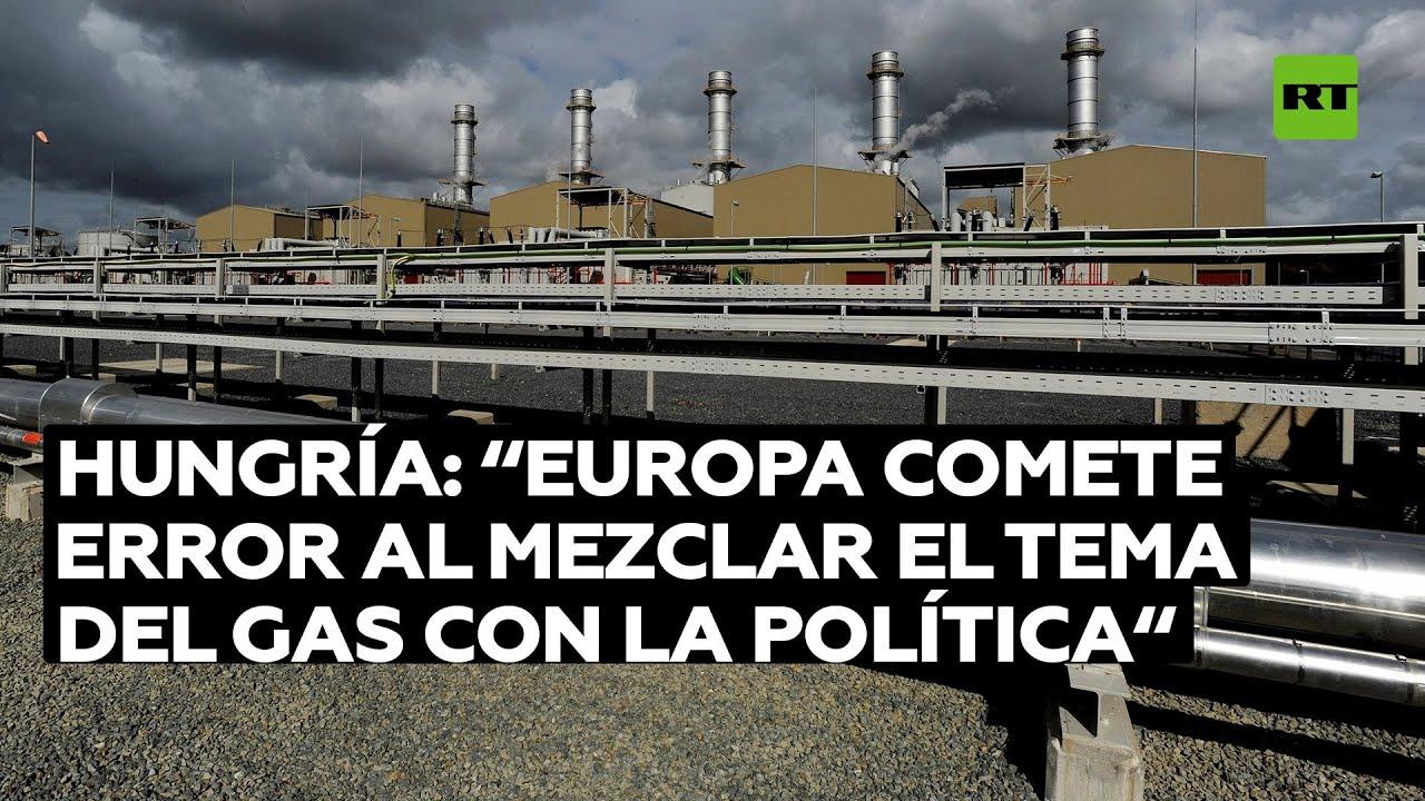 """Hungría: """"Europa comete error al mezclar el tema del gas con la política"""""""