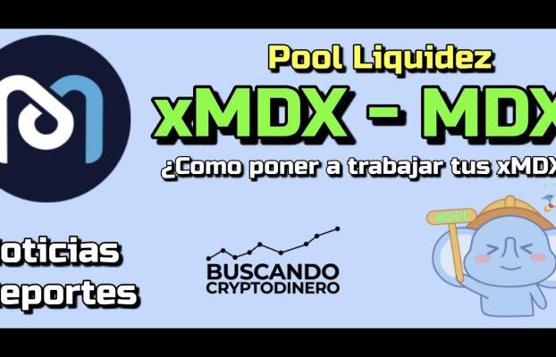 xMDX y MDX ¿Pool de liquidez? y datos sobre MDEX Octubre 2021 !!!