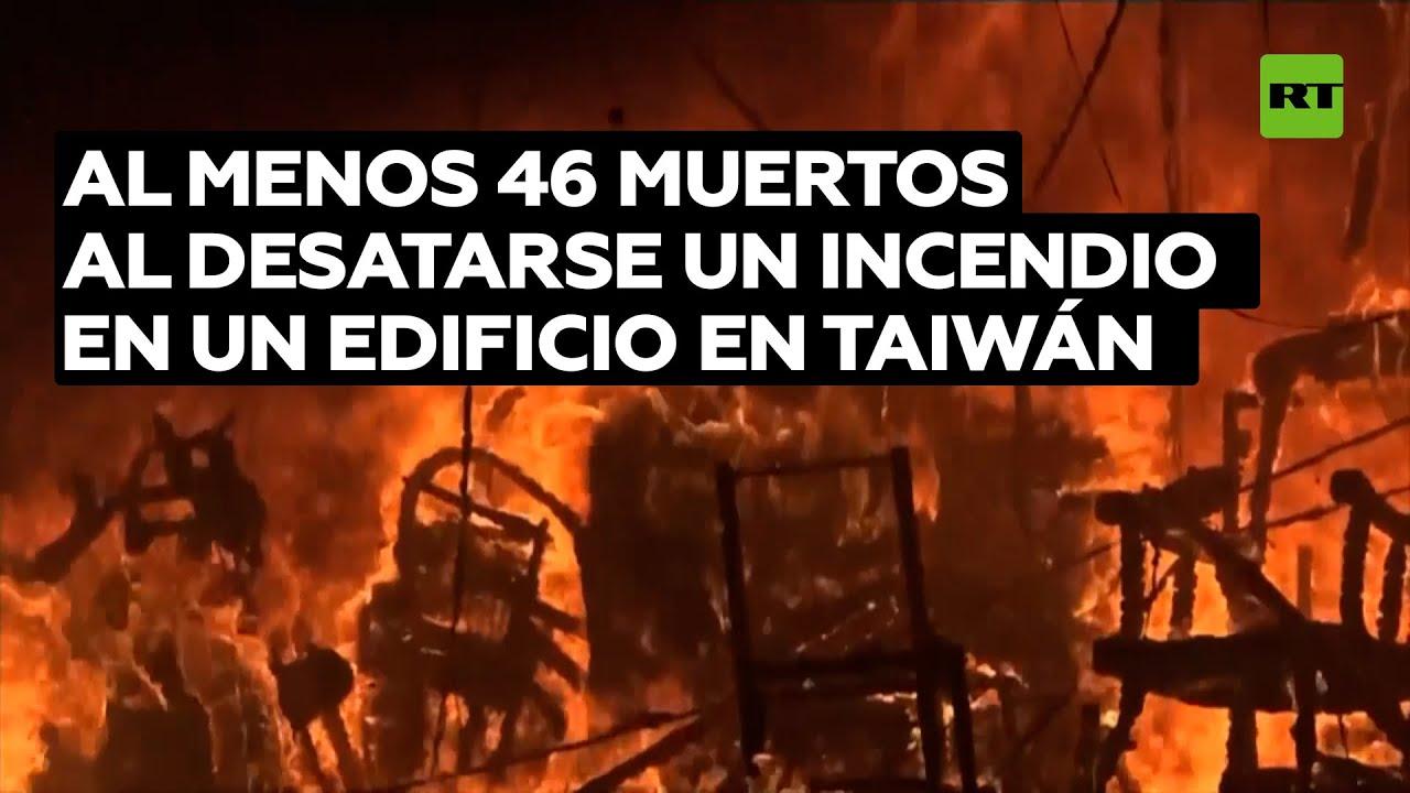 Al menos 46 muertos al desatarse un incendio en un edificio en Taiwán