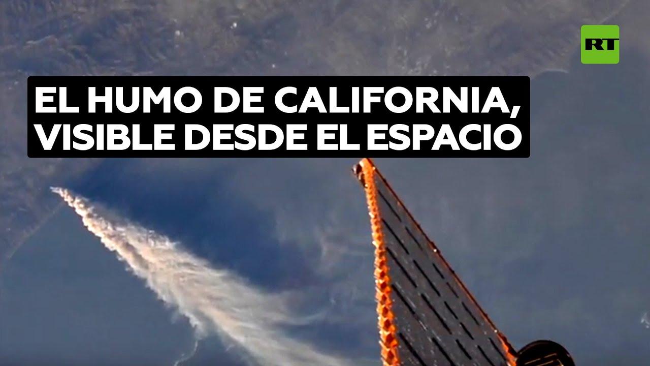 Captan columnas de humo de los incendios en California desde la Estación Espacial Internacional