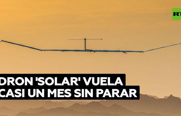 Un dron es capaz de volar durante casi un mes seguido con energía solar @RT Play en Español