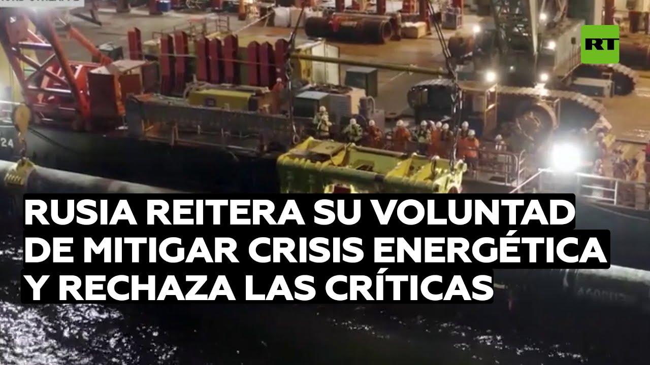 Rusia reitera su voluntad de mitigar la crisis energética y rechaza las críticas
