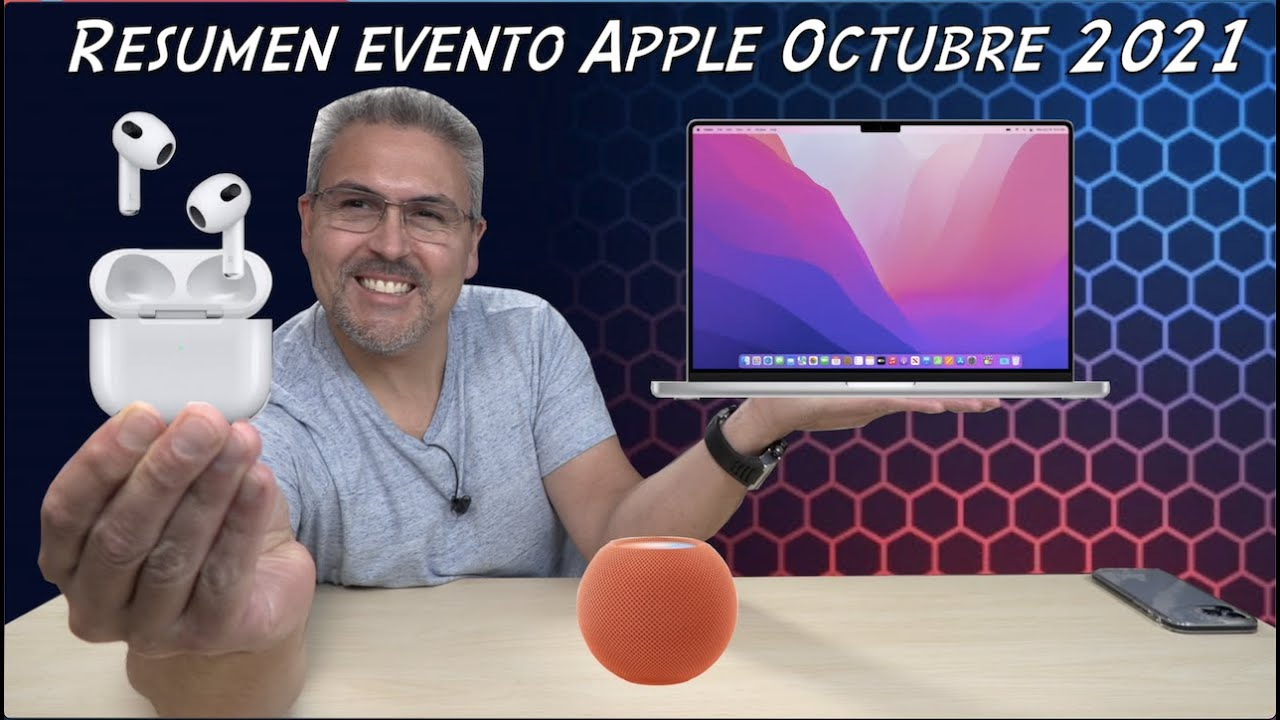Resumen evento Apple Nuevas MacBook pro M1 Pro, M1 Max, AirPods 3, HomePod Mini