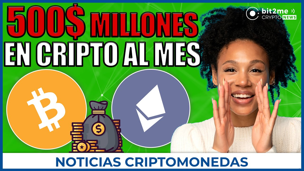 🚨 NOTICIAS CRIPTOMONEDAS HOY 💰 $500M en cripto al mes 📊 ETF Bitcoin 💹 Mercado cripto en máximos 👈
