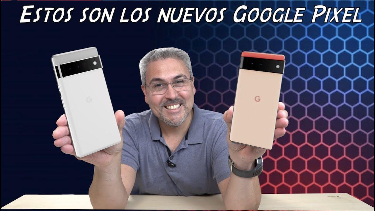 Estos son los nuevos Google Pixel 6 y Google Pixel 6 Pro