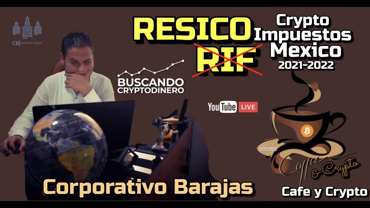 """☕️RESICO y RIF """"Impuestos Crypto en Mexico 2021-2022"""" con Corporativo Barajas en Cafe y Crypto."""