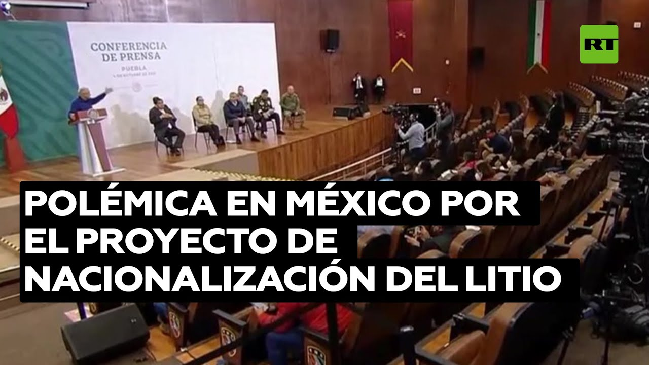 Polémica en México por el proyecto de nacionalización del litio