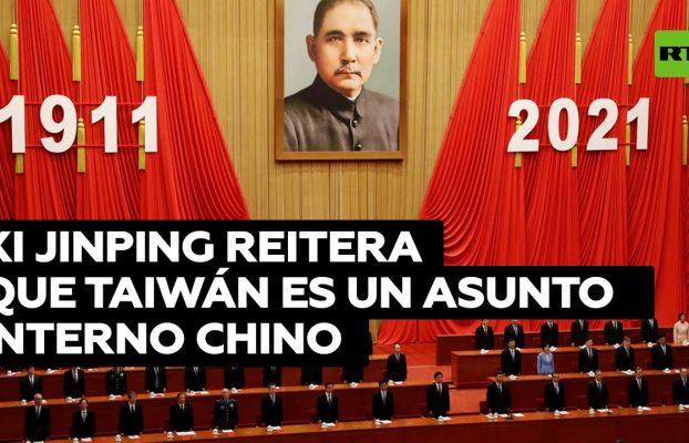 """Xi Jinping reitera que Taiwán es un asunto interno y asegura que la reunificación """"será cumplida"""""""