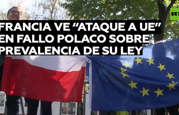 """Francia ve como un """"ataque"""" a la UE fallo de la Justicia polaca sobre prevalencia de su ley nacional"""