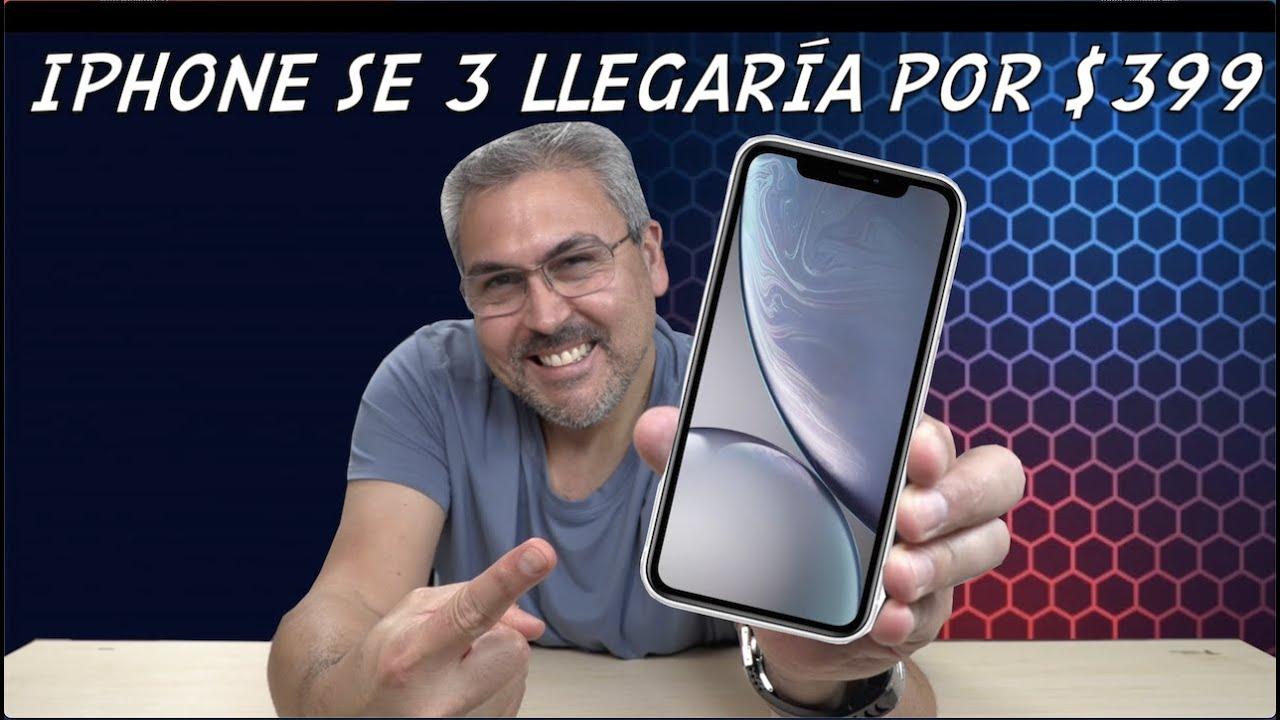 Nuevo iPhone SE 3 por $399 Dólares llega próximamente