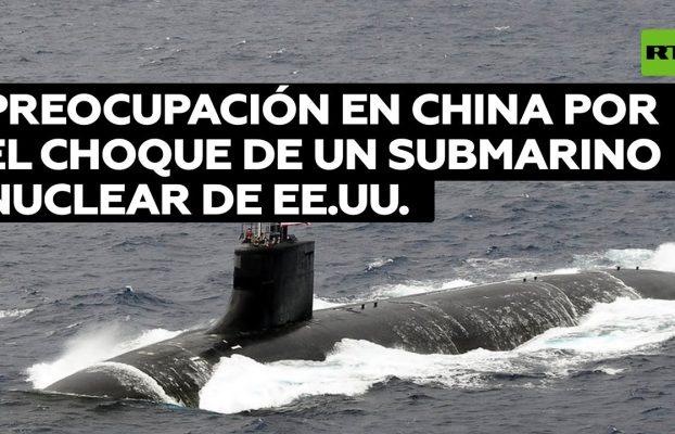 Preocupación en China por el choque de un submarino nuclear de EE.UU. en el Indo-Pacífico