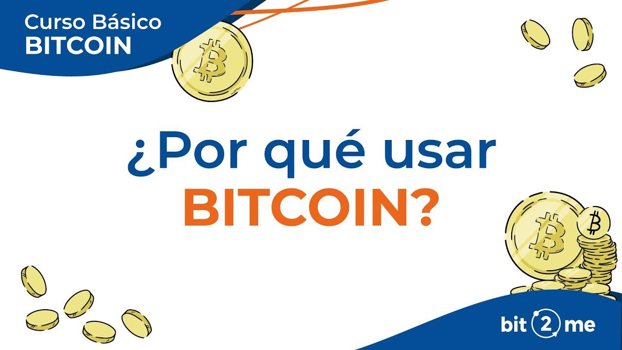 👩🎓 ¿Por qué Usar BITCOIN? – Curso Básico Bitcoin Lección 7