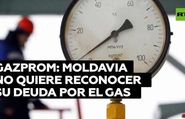 Gazprom afirma que Moldavia no quiere reconocer su deuda por el gas ante Moscú
