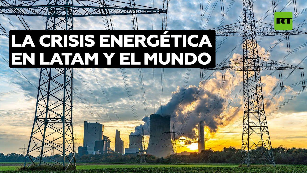 ¿Cuáles son los efectos de la crisis energética en América Latina y el mundo?