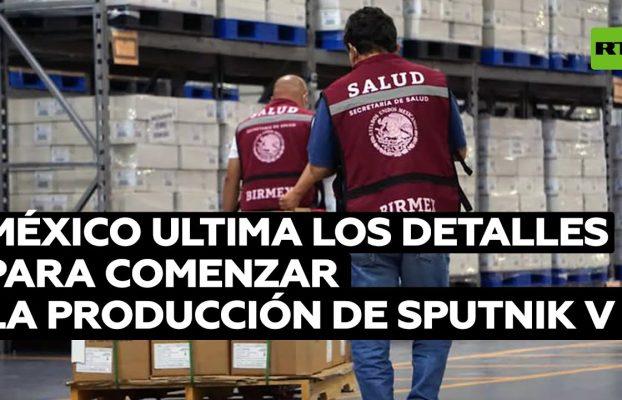 México ultima los detalles para comenzar la producción de la vacuna Sputnik V en noviembre