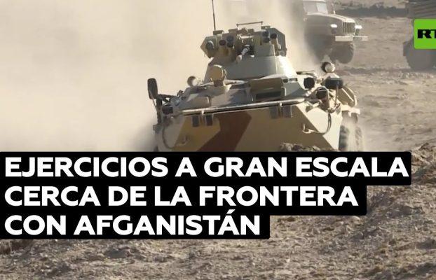 Masivos ejercicios militares de Rusia y otros cinco países cerca de la frontera afgana