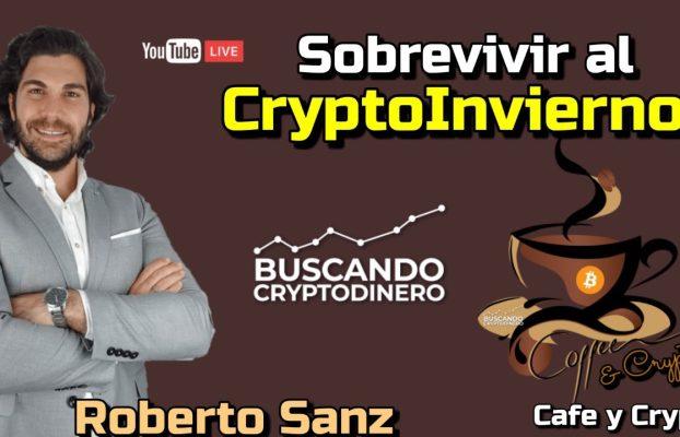 ☕️Sobrevivir al CryptoInvierno ¿Como? con Roberto Sanz en Cafe y Crypto