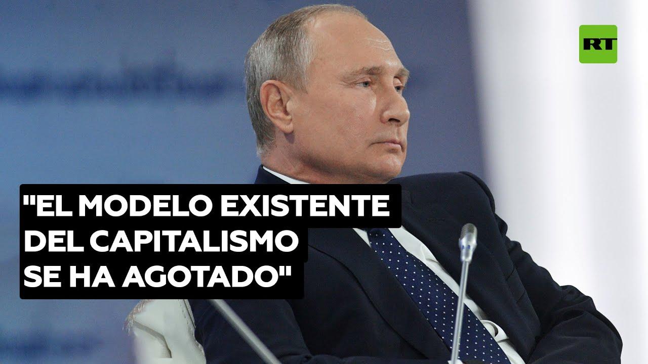 """Putin: """"El modelo existente del capitalismo se ha agotado"""""""