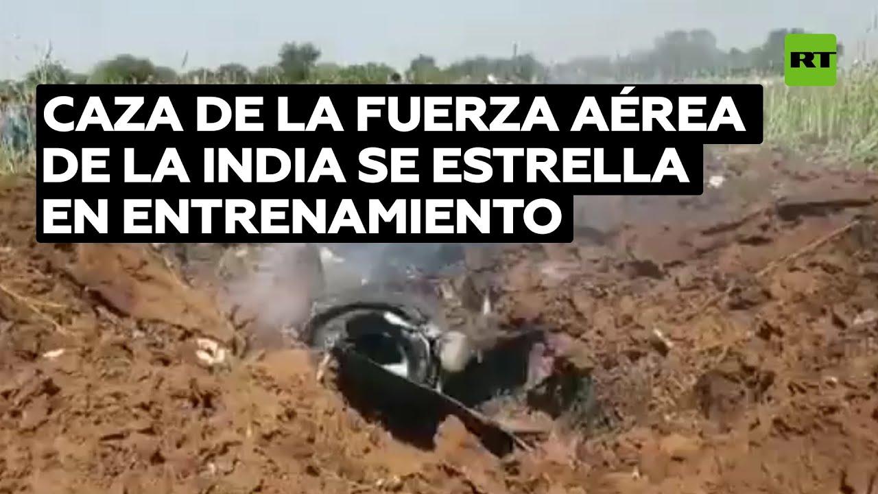 Un caza de la Fuerza Aérea de la India se estrella durante un vuelo de entrenamiento