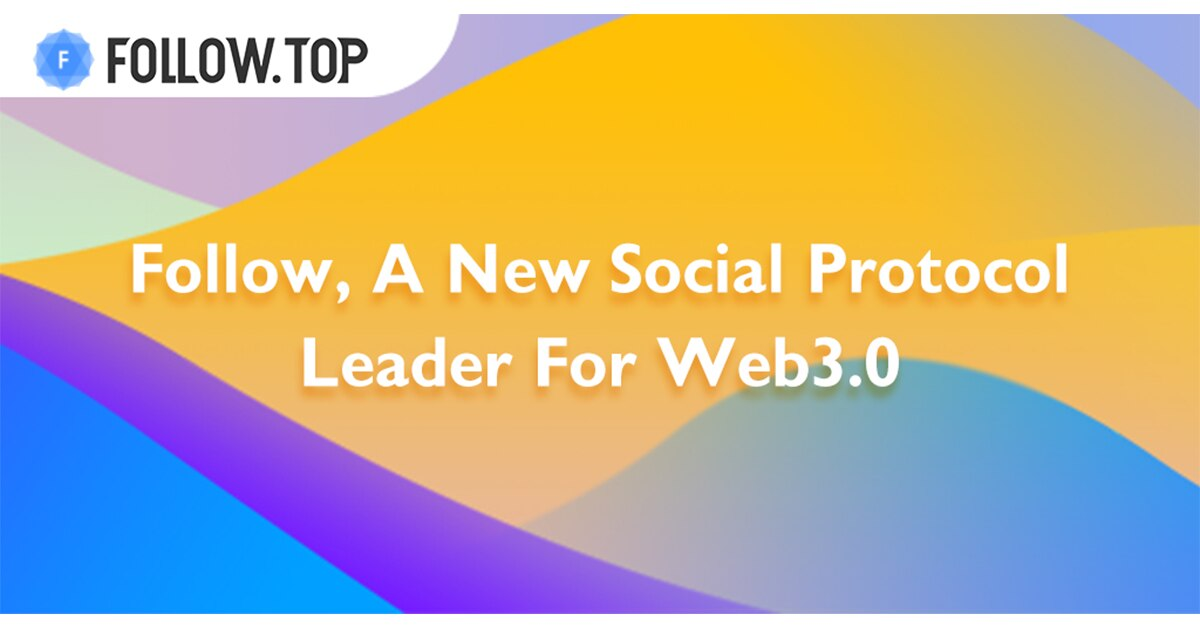 Follow, un nuevo protocolo social para Web 3.0