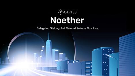 Cartesi anuncia el lanzamiento del lanzamiento completo de la delegación de estaca de Noether en Mainnet