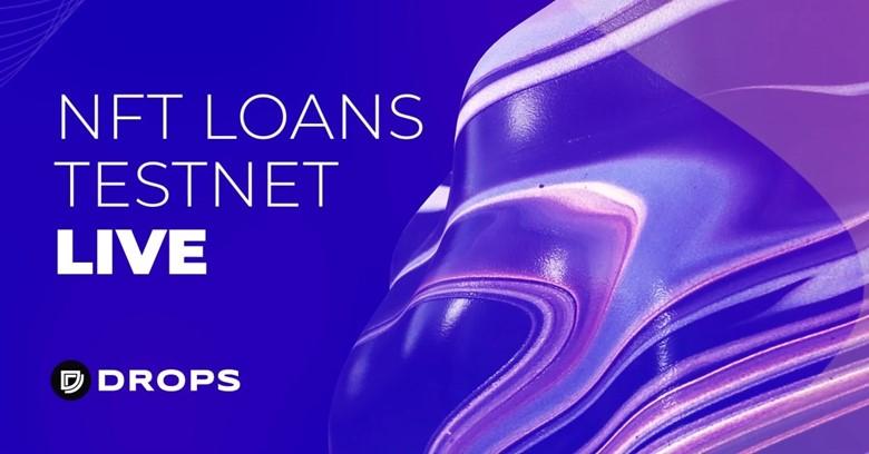 Drops se prepara para el lanzamiento de Testnet de su plataforma de préstamos NFT altamente anticipada