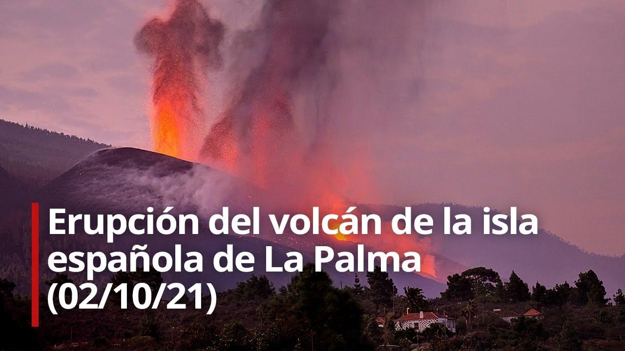 🔴 Erupción del volcán de la isla española de La Palma (02/10/21)