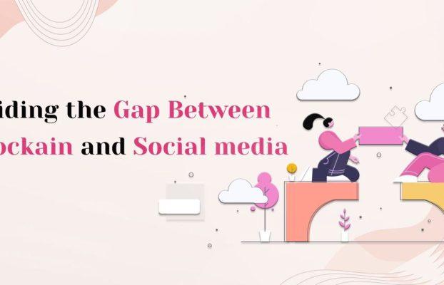 Cerrando la brecha entre Blockchain y las redes sociales